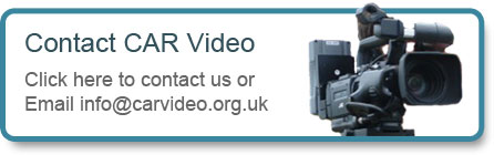 Contact the CAR Video Unit on 01706 344773, or email info@carvideo.org.uk